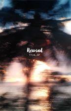 Rewind by Tiya_SP