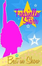 "Fabriella Starr: ""Best In Show"" by CharlyManlove"