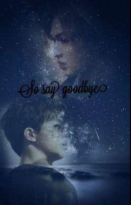 Đọc truyện [Textfic /Zhu Zheng Ting × ChenLinong] So say goodbye