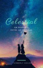 Celestial - Um romance entre as estrelas. by JKForbs