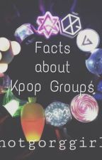 Facts Kpop Groups by Apyangggg
