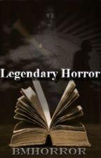 Legendary Horror by Bmhorror