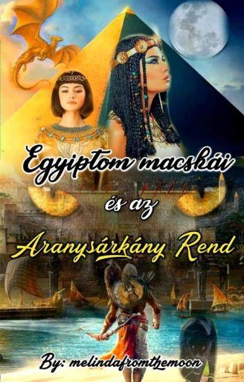 Egyiptom macskái és az Aranysárkány Rend 💛🐈
