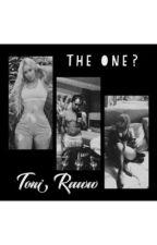 The One? by ToniRaww