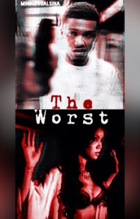 The Worst (August Alsina Story) [Editing] by IJustSlay
