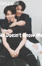 (3) He doesn't know me (JiKook) [Complete] by holli00