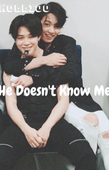 (3) He doesn't know me (JiKook) [Complete]