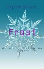 Frost  by JayDioncelEvers