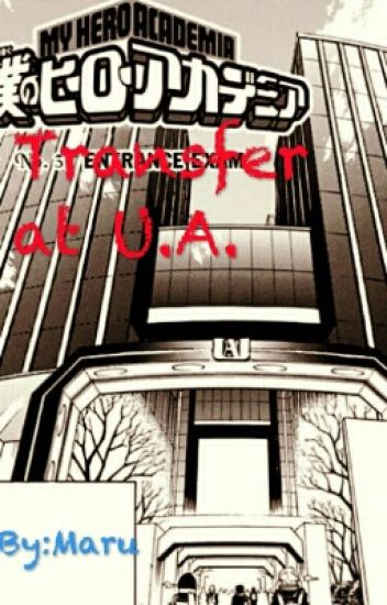 Transfer at U A  [Bakugou X Reader] - Maru - Wattpad