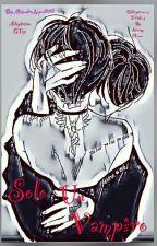 Solo un Vampiro (Adap. Gtop) by AlejandraLopez028