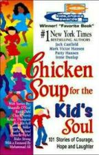 Chicken Soup for the Kid's Soul by Anonymous3591
