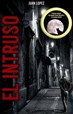 El Intruso by JuanMagno1