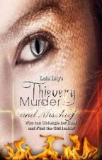 Thievery, Murder and Mischeif (Avengers Fan Fiction) by Astridx