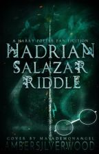 Hadrian Salazar Riddle - A Harry Potter Fanfiction by AmberSilverwood