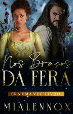 Nos Braços da Fera by MiaLennox
