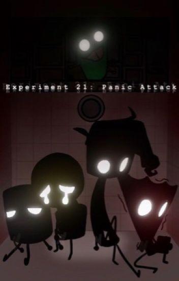 Experiment 21: Panic Attack - IDKSomethingorOther - Wattpad