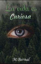 La Vida Es Curiosa by Camilab46