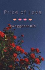 Price Of Love | Swagger Souls X Reader by TheCryingCloud