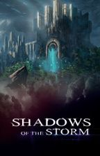 Shadows of the Storm - wattys2018 by IsaPVMiranda