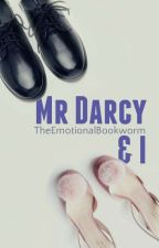 Mr. Darcy & I [A Modernisation of Pride and Prejudice]  by TheEmotionalBookworm