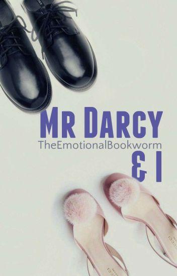 Mr. Darcy & I [A Modernisation of Pride and Prejudice]
