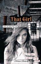That Girl by Arriana_Champion