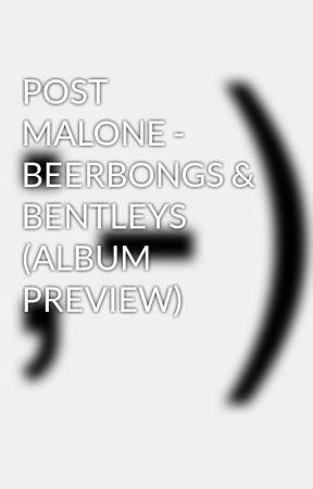 post malone beerbongs and bentleys download