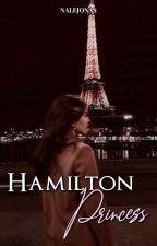 Hamilton Princess |Serie Hamilton| #3  by NaleJonas