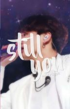 still u // j.jk (completed) by sunkissedjimin_