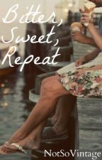 Bitter, Sweet, Repeat by NotSoVintage