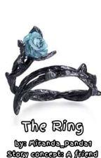 The Ring by Miranda_Panda1