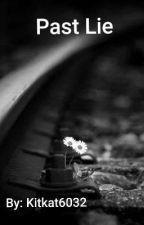Past Lie  by Kitkat6032