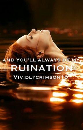Ruination | ✓ by vividlycrimson18