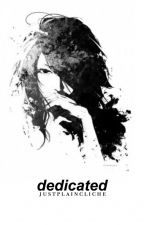 DEDICATED by justplaincliche