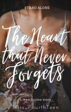 The Heart Never Forgets (Slow Update) by Miss_FourthTeen
