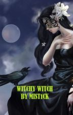 WITCHY WITCH by MISST1CK