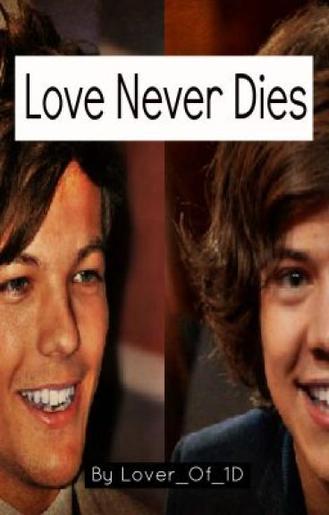 Love Never Dies by Lover_Of_1D