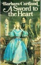 A Sword to the Heart - Barbara Cartland by zizrie