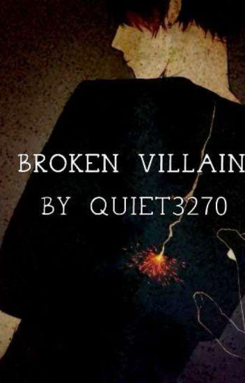 Broken Villian (BNHA X Male reader) - Kuro Neko - Wattpad