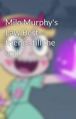 Milo Murphy's Law:Best friends till the end