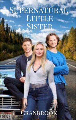 The Grim Adventures of Dean and Sammy: SPN x sister Reader