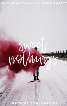 Sweet Nothings | Poetry by yourdest1ny