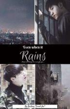 Even when it rains  (PERAYA) by Bastary