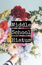 Middle School Hiatus~1D by 1dsprincess28