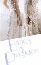 Brides and Prejudice by summerintheclouds