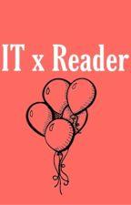IT x Reader (Paused) by heavenlyuris