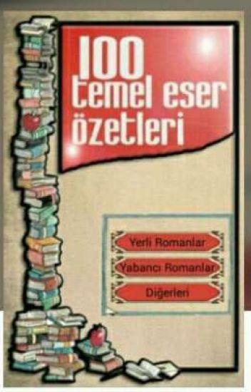 Roman özetleri 100 Temel Eser Kadriyesaygılı Wattpad