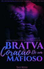 BRATVA(Coração De Um Mafioso)(Em Breve)  by Taii_Reiss
