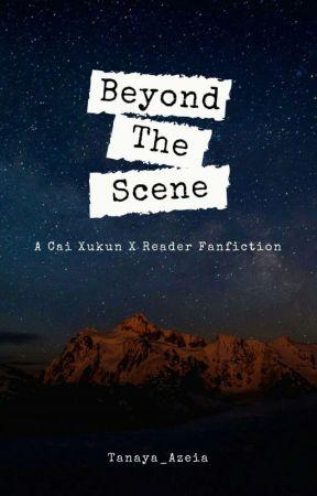 BEYOND THE SCENE ▪ CAI XUKUN by Tanaya_Azeia