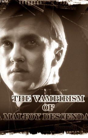 THE VAMPIRISM OF A MALFOY DESCENDANT by Rozen91_